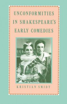Unconformities in Shakespeare's Early Comedies 1986 av Kristian Smidt (Heftet)