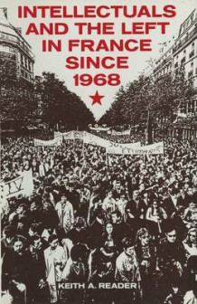 Intellectuals and the Left in France Since 1968 1987 av Keith A. Reader (Heftet)
