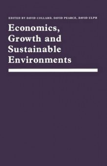 Economics, Growth and Sustainable Environments (Heftet)