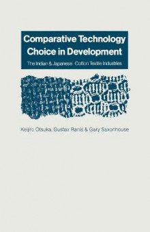 Comparative Technology Choice in Development 1988 av Gustav Ranis, Keijiro Itsuka, Michelle Stack og Annette Forster (Heftet)
