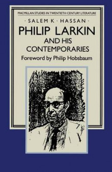 Philip Larkin and his Contemporaries av Philip Hobsbaum, Salem K. Hassan og Nader Hashemi (Heftet)