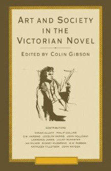 Art and Society in the Victorian Novel av Colin Gibson (Heftet)