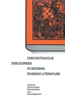 Discontinuous Discourses in Modern Russian Literature av Michael Makin, Catriona Kelly, Dominique De Rambures og David Shepherd (Heftet)