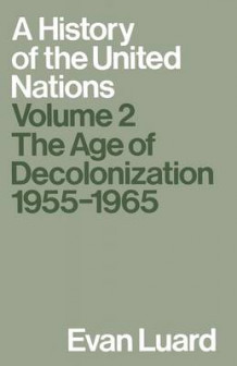 A History of the United Nations 1989: The Age of Decolonization, 1955-1965 Volume 2 av Evan Luard (Heftet)