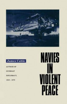 Navies in Violent Peace av James Cable (Heftet)