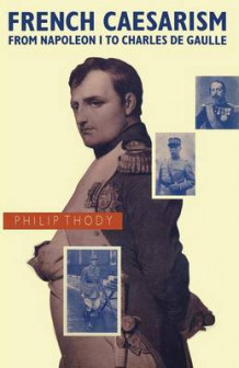 French Caesarism from Napoleon I to Charles de Gaulle 1989 av Philip Thody (Heftet)