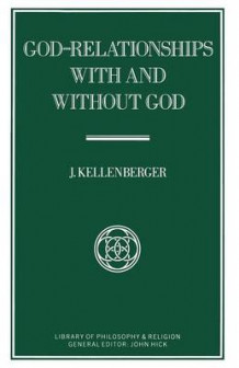 God-Relationships with and Without God 1989 av J. Kellenberger (Heftet)