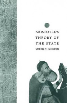 Aristotle's Theory of the State 1990 av Curtis N. Johnson (Heftet)