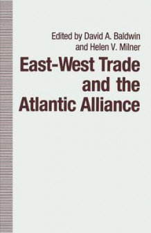 East-West Trade and the Atlantic Alliance 1990 av Helen V. Milner, Martha J. Chinouya og David A. Baldwin (Heftet)