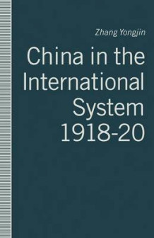 China in the International System, 1918-20 1991 av Yongjin Zhang (Heftet)