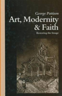 Art, Modernity and Faith av Professor George Pattison og Chong Hyun Christie Byun (Heftet)