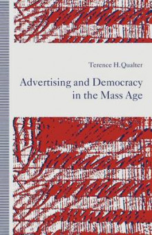 Advertising and Democracy in the Mass Age 1991 av Terence H. Qualter (Heftet)
