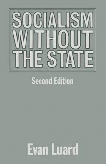 Socialism Without the State 1991 av Evan Luard (Heftet)