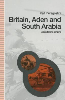 Britain, Aden and South Arabia 1991 av Karl Pieragostini (Heftet)