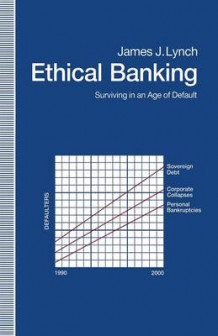 Ethical Banking av James J. Lynch (Heftet)