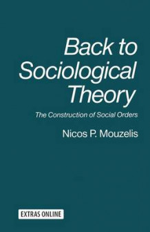 Back to Sociological Theory av Nicos P. Mouzelis (Heftet)