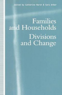 Families and Households 1992 av Catherine Marsh og Sara Arber (Heftet)
