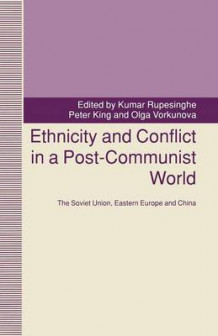 Ethnicity and Conflict in a Post-Communist World (Heftet)