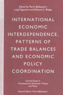 International Economic Interdependence, Patterns of Trade Balances and Economic Policy Coordination (Heftet)