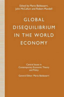 Global Disequilibrium in the World Economy (Heftet)