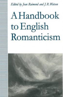 A Handbook to English Romanticism 1992 av Jean Raimond og Richard Watson (Heftet)