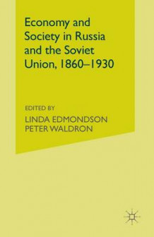 Economy and Society in Russia and the Soviet Union, 1860-1930 (Heftet)