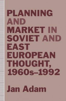Planning and Market in Soviet and East European Thought, 1960s-1992 av Jan Adam (Heftet)