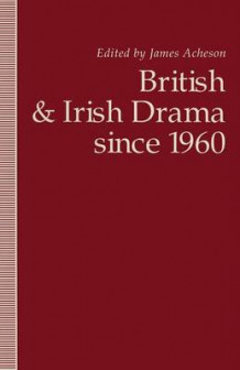 British and Irish Drama Since 1960 (Heftet)