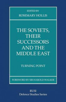 The Soviets, Their Successors and the Middle East av Rosemary Hollis (Heftet)
