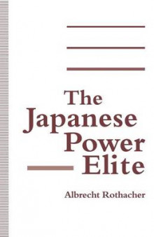 The Japanese Power Elite av Albrecht Rothacher (Heftet)
