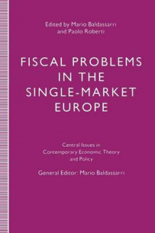Fiscal Problems in the Single-Market Europe (Heftet)