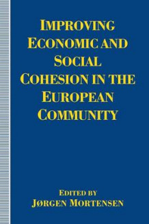 Improving Economic and Social Cohesion in the European Community 1994 (Heftet)