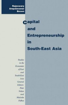 Capital and Entrepreneurship in South-East Asia av Rajeswary Ampalavanar Brown (Heftet)
