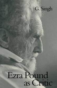 Ezra Pound as Critic av G. Singh (Heftet)
