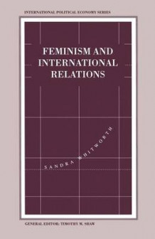 Feminism and International Relations 1994 av Sandra Whitworth (Heftet)