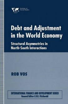 Debt and Adjustment in the World Economy 1994 av Rob Vos (Heftet)