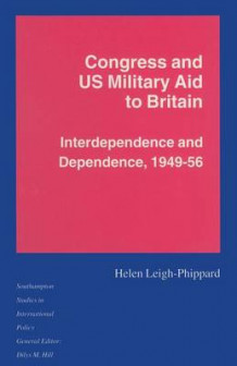 Congress and US Military Aid to Britain av Helen Leigh-Phippard (Heftet)