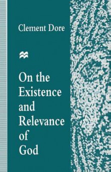 On the Existence and Relevance of God av Clement Dore (Heftet)