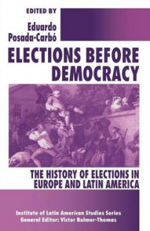 Elections Before Democracy: The History of Elections in Europe and Latin America 1996 (Heftet)