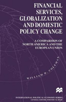 Financial Services, Globalization and Domestic Policy Change 1996 av William D. Coleman (Heftet)