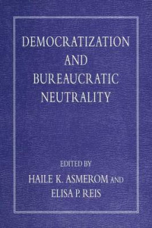 Democratization and Bureaucratic Neutrality (Heftet)