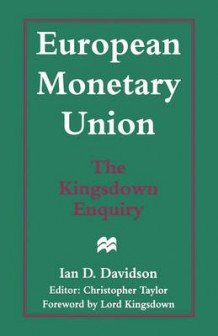 European Monetary Union: The Kingsdown Enquiry av Ian D. Davidson (Heftet)
