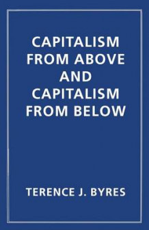 Capitalism from Above and Capitalism from Below 1996 av T. J. Byres (Heftet)