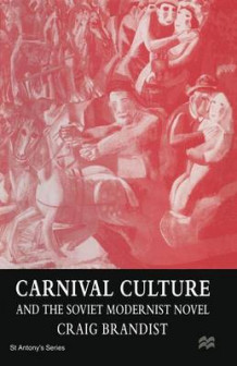 Carnival Culture and the Soviet Modernist Novel 1996 av Craig Brandist (Heftet)