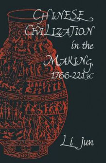 Chinese Civilization in the Making, 1766-221 1996 av Jun Li (Heftet)