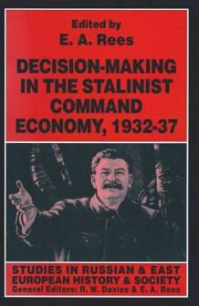 Decision-Making in the Stalinist Command Economy, 1932-37 1997 (Heftet)