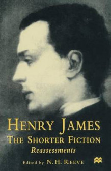 Henry James the Shorter Fiction 1997 (Heftet)