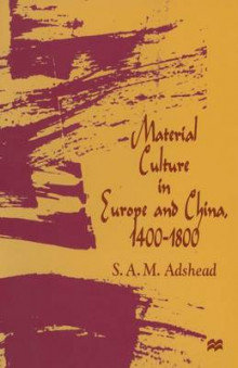 Material Culture in Europe and China, 1400-1800 av S. A. M. Adshead (Heftet)