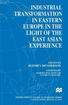 Industrial Transformation in Eastern Europe in the Light of the East Asian Experience (Heftet)