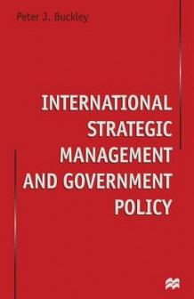 International Strategic Management and Government Policy av Peter J. Buckley (Heftet)